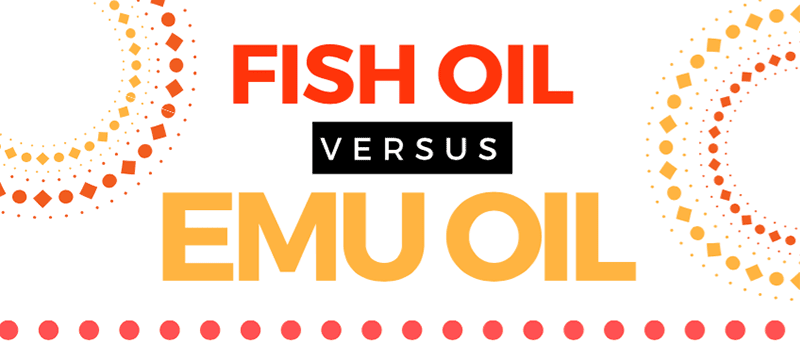 fish oil versus emu oil additional benefits of emu oil